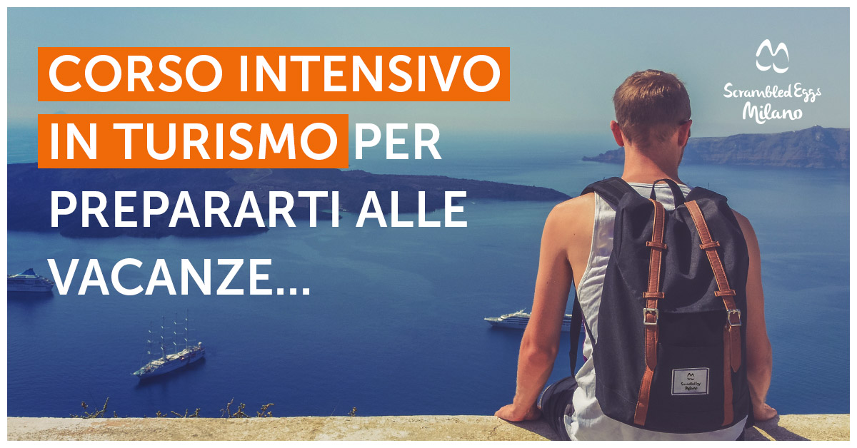 Corso di Inglese Intensivo in Turismo – Estate 2017